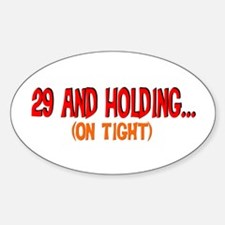 29 and holding Oval Decal