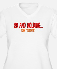 29 and holding T-Shirt