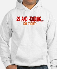 29 and holding Hoodie