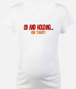 29 and holding Shirt