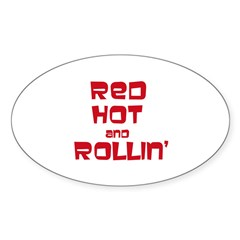 Red Hot and Rollin' Oval Decal