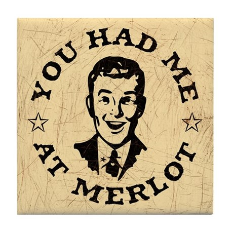 You Had Me at Merlot- guy Tile Coaster