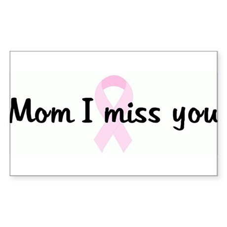 Mom I miss you pink ribbon Rectangle Sticker