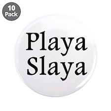 """Playa Slaya BW 3.5"""" Button (10 pack)"""