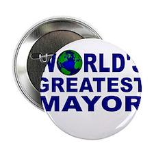 "World's Greatest Mayor 2.25"" Button"