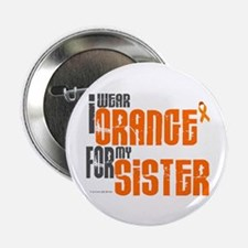 "I Wear Orange For My Sister 6 2.25"" Button"