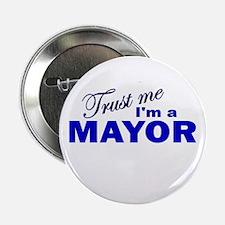 """Trust Me I'm a Mayor 2.25"""" Button"""