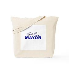 Trust Me I'm a Mayor Tote Bag