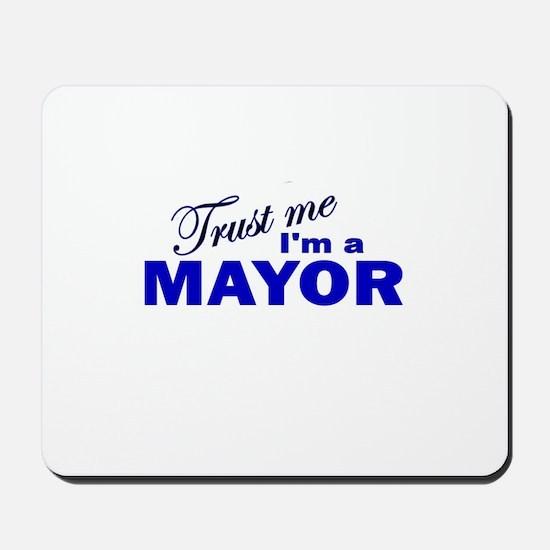 Trust Me I'm a Mayor Mousepad