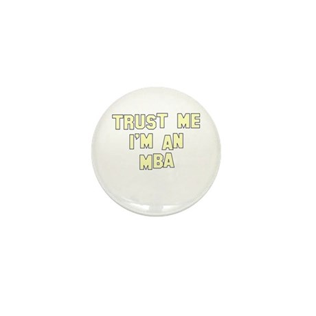 Trust Me I'm an MBA Mini Button (10 pack)