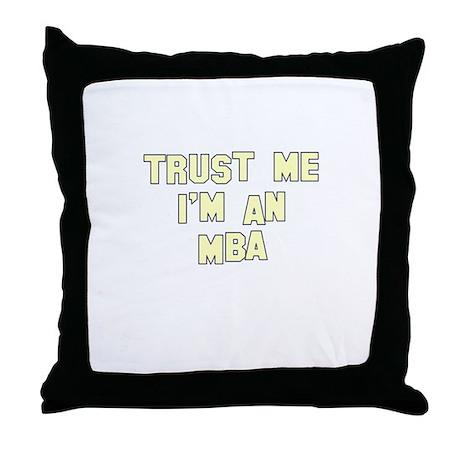 Trust Me I'm an MBA Throw Pillow