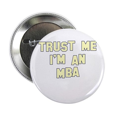 "Trust Me I'm an MBA 2.25"" Button (10 pack)"