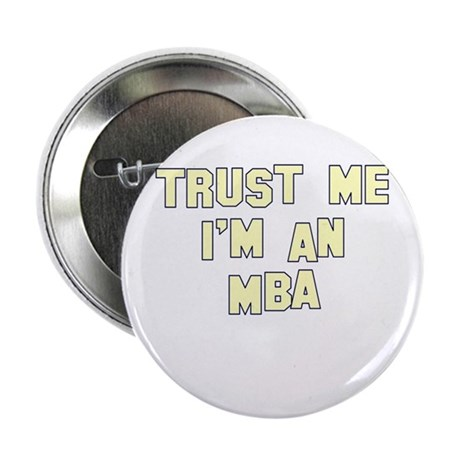 """Trust Me I'm an MBA 2.25"""" Button"""