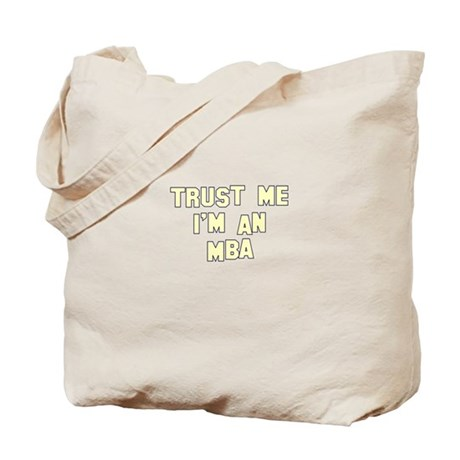 Trust Me I'm an MBA Tote Bag