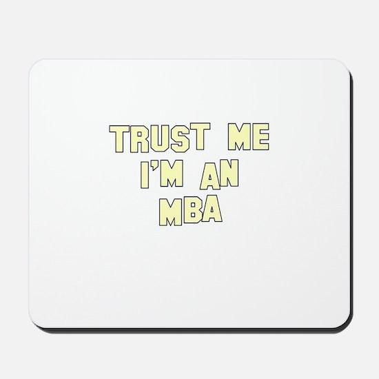 Trust Me I'm an MBA Mousepad