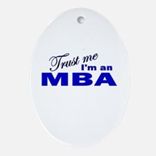 Trust Me I'm an MBA Oval Ornament