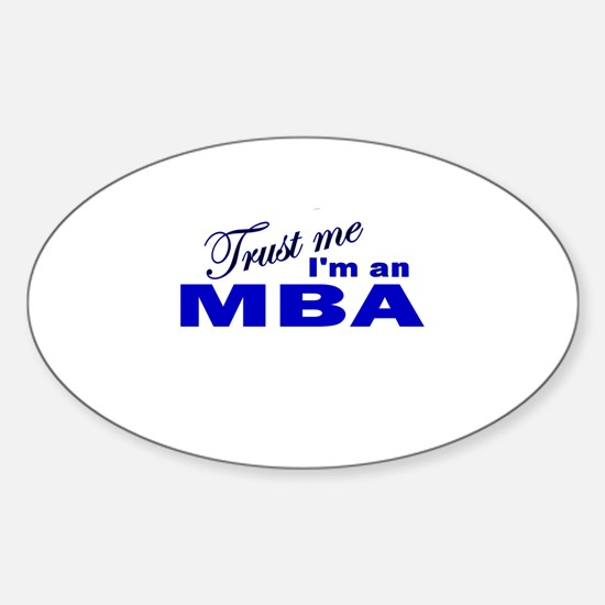 Trust Me I'm an MBA Oval Decal
