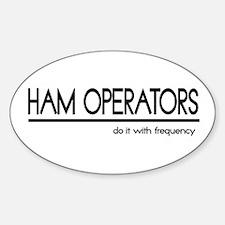 Ham Operator Joke Oval Decal