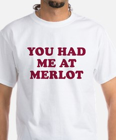 YOU HAD ME AT MERLOT- 1-sided t-shirt