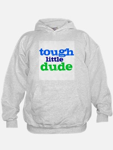 Tough Little Dude Hoodie