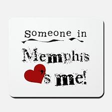 Memphis Loves Me Mousepad
