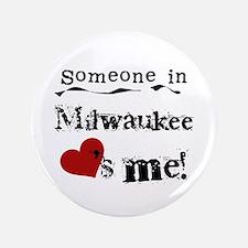 "Milwaukee Loves Me 3.5"" Button"
