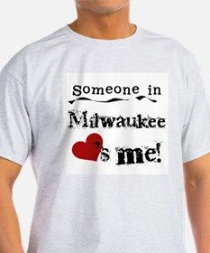 Milwaukee Loves Me T-Shirt