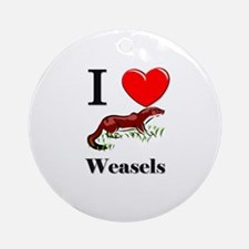 I Love Weasels Ornament (Round)