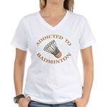 Addicted To Badminton Women's V-Neck T-Shirt