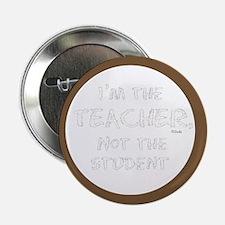 "I'm the Teacher 2.25"" Button"