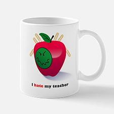 I Hate My Teacher Mug