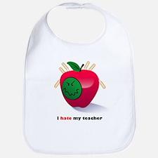 I Hate My Teacher Bib