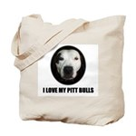 I LOVE MY PITT BULLS Tote Bag