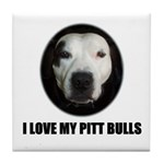 I LOVE MY PITT BULLS Tile Coaster