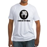 I LOVE MY PITT BULLS Fitted T-Shirt