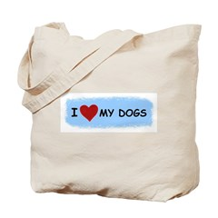 I LOVE MY DOGS ON BOTH SIDES Tote Bag