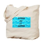 Divers Do It Deeper Tote Bag
