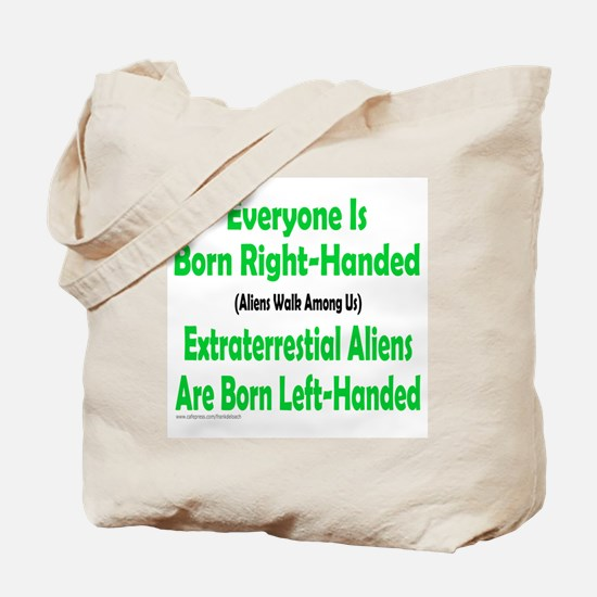 EVERYONE IS BORN RIGHT-HANDED Tote Bag