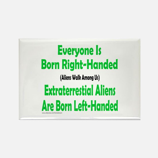 EVERYONE IS BORN RIGHT-HANDED Rectangle Magnet