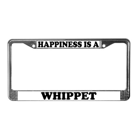 Happiness Is A Whippet License Plate Frame