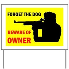 BEWARE OF OWNER Yard Sign