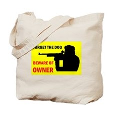 BEWARE OF OWNER Tote Bag