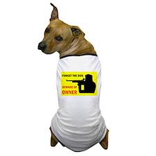 BEWARE OF OWNER Dog T-Shirt