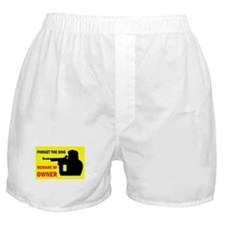 BEWARE OF OWNER Boxer Shorts