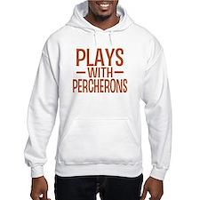 PLAYS Percherons Hoodie