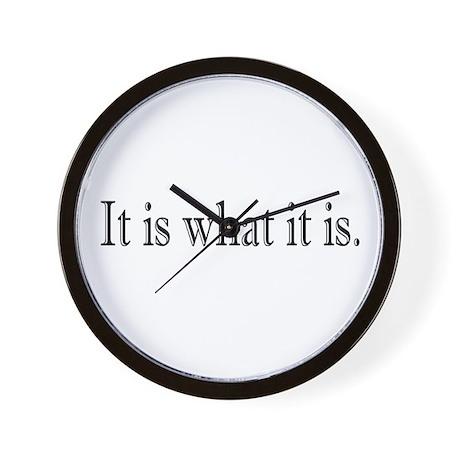 It is what it is Wall Clock