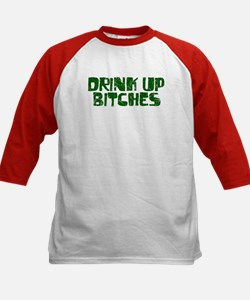 Drink up Bitches Tee