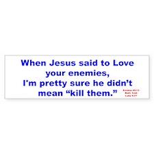 Bumper Sticker Love Your Enemies