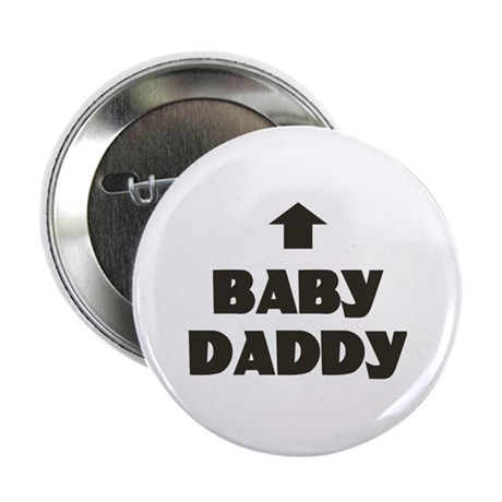 "Baby Daddy Matching 2.25"" Button"