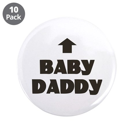 "Baby Daddy Matching 3.5"" Button (10 pack)"